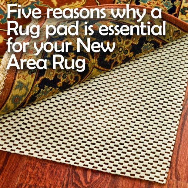 Five Reasons Why A Rug Pad Is Essential For Your New Area