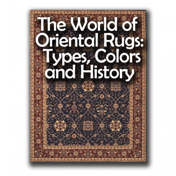 Lovely The World Of Oriental Rugs: Types, Colors, And History
