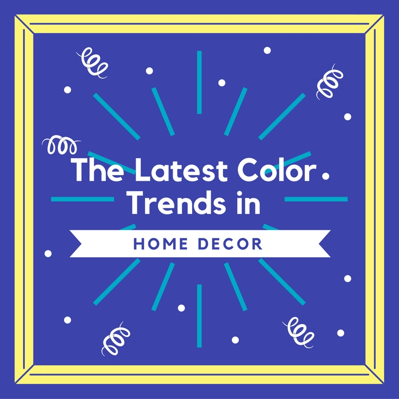 Latest Color Trends in Home Decor