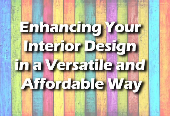 Enhancing Your Interior Design in a Versatile and Affordable Way