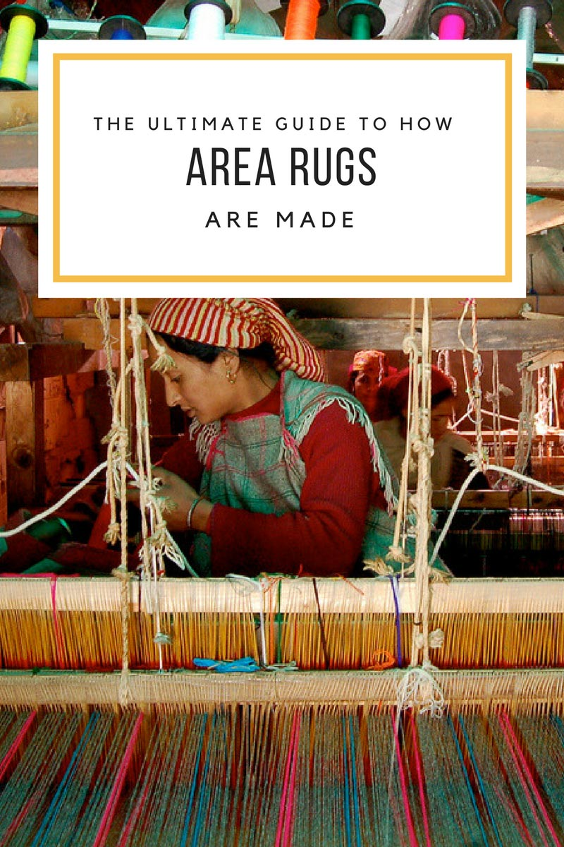 The Ultimate Guide to How Area Rugs Are Made