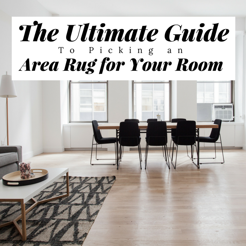 The Ultimate Guide to Picking an Area Rug for Your Room