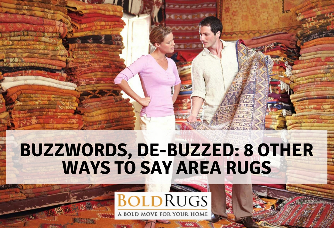 Buzzwords, De-buzzed: 8 Other Ways to Say Area Rugs