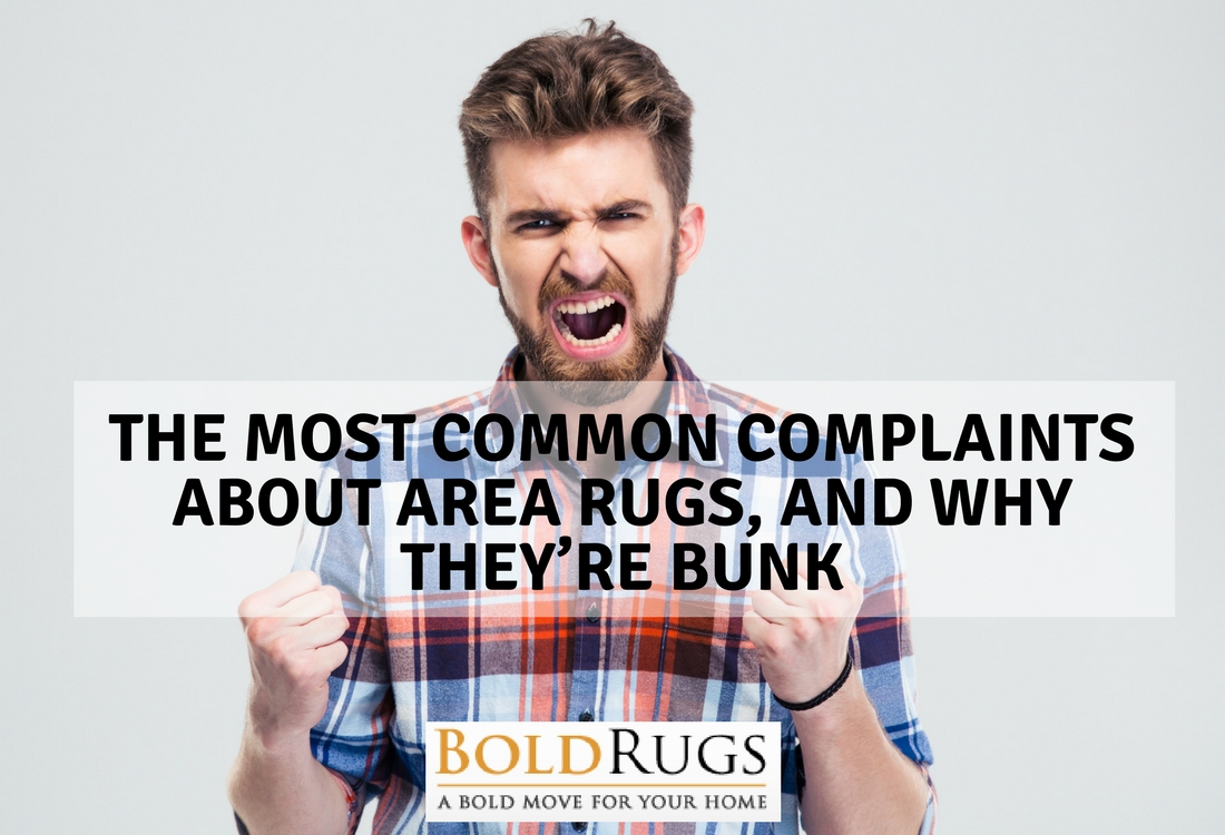 The Most Common Complaints About Area Rugs, and Why They're Bunk