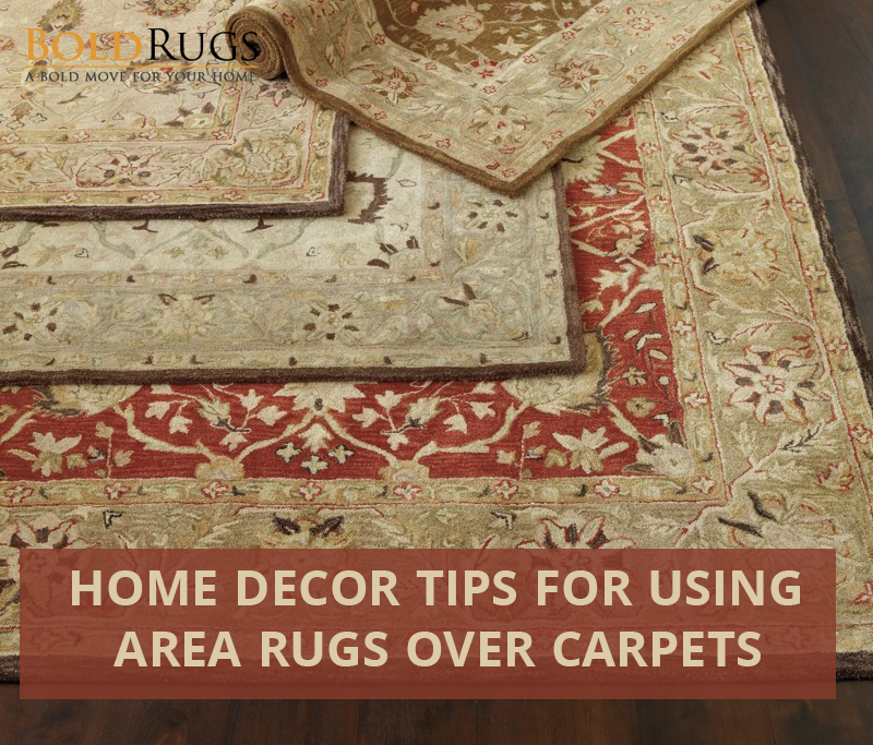 Home Decor Tips for Using Area Rugs Over Carpets