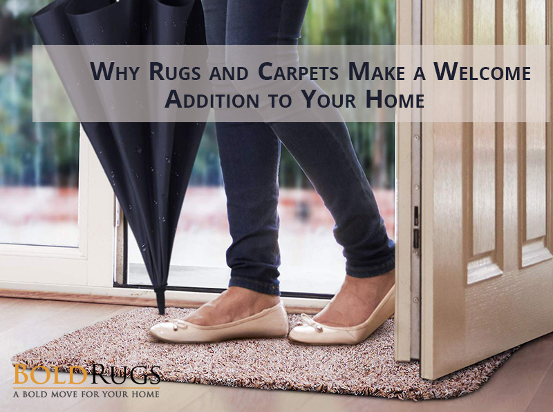Why Rugs and Carpets Make a Welcome Addition to Your Home