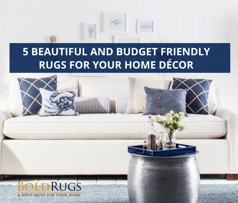5 Beautiful and Budget Friendly Rugs for your Home Décor