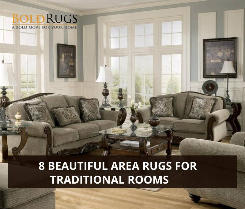 8 Beautiful Area Rugs for Traditional Rooms